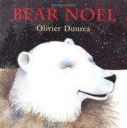 BEAR NOEL by Olivier Dunrea