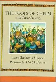 THE FOOLS OF CHELM AND THEIR HISTORY by Elizabeth Shub
