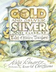 GOLD AND SILVER, SILVER AND GOLD: Tales of Hidden Treasure by Alvin--Adapt. Schwartz