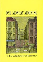 ONE MONDAY MORNING by Uri Shulevitz