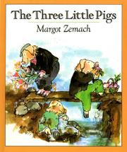 THE THREE LITTLE PIGS: An Old Story by Margot--Adapt. & Illus. Zemach