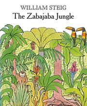 THE ZABAJABA JUNGLE by William Steig