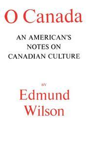 O CANADA by Edmund Wilson