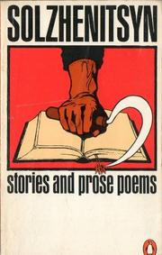 STORIES AND PROSE POEMS by Aleksandr Solzhenitsyn