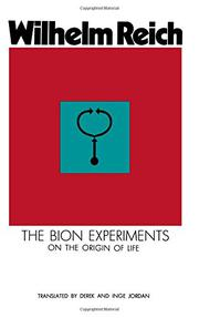 THE BION EXPERIMENTS on the Origin of Life by Wilhelm Reich