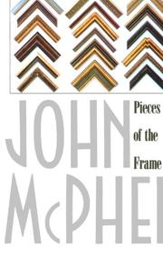 PIECES OF THE FRAME by John McPhee