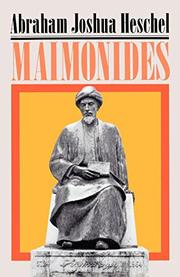 MAIMONIDES: A Biography by Abraham Joshua Heschel