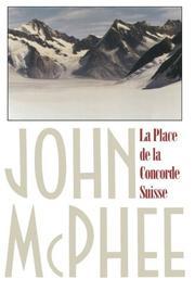 LA PLACE DE LA CONCORDE SUISSE by John McPhee