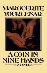 A COIN IN NINE HANDS by Marguerite Yourcenar