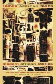 UNDER AFRICAN SKIES: Modern African Stories by Charles R.--Ed. Larson