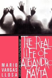 THE REAL LIFE OF ALEJANDRO MAYTA by Mario Vargas Llosa