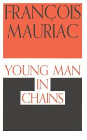 YOUNG MAN IN CHAINS by Francois Mauriac