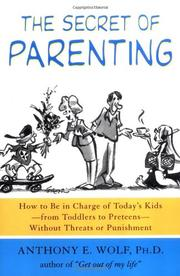 THE SECRET OF PARENTING by Anthony E. Wolf