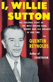 I, WILLIE SUTTON by Quentin -- as told to Reynolds