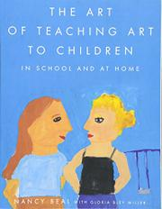 THE ART OF TEACHING ART TO CHILDREN by Nancy Beal