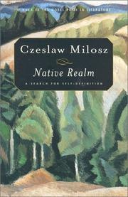 NATIVE REALM: A Search for Self-Definition by Czeslaw Milosz