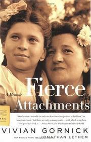 FIERCE ATTACHMENTS: A Memoir by Vivian Gornick