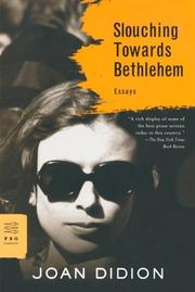 SLOUCHING TOWARDS BETHLEHEM by Joan Didion