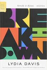 BREAK IT DOWN by Lydia Davis