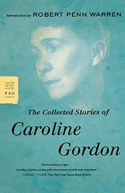THE COLLECTED STORIES OF CAROLINE GORDON by Caroline Gordon