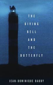 THE DIVING BELL AND THE BUTTERFLY by Jean-Dominique Bauby