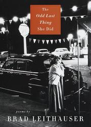 THE ODD LAST THING SHE DID by Brad Leithauser