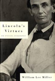 LINCOLN'S VIRTUES by William Lee Miller