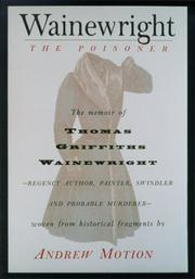 WAINEWRIGHT THE POISONER by Andrew Motion