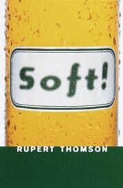 SOFT! by Rupert Thomson