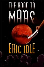 THE ROAD TO MARS by Eric Idle