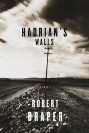 HADRIAN'S WALLS by Robert Draper