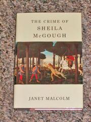 THE CRIME OF SHEILA McGOUGH by Janet Malcolm