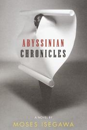 ABYSSINIAN CHRONICLES by Moses Isegawa