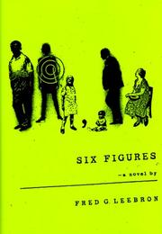 SIX FIGURES by Fred G. Leebron