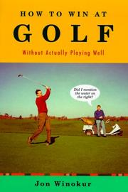 HOW TO WIN AT GOLF by Jon Winokur