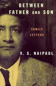 BETWEEN FATHER AND SON by V.S. Naipaul