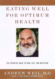 EATING WELL FOR OPTIMUM HEALTH by Andrew Weil