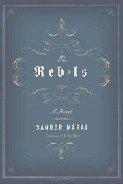 THE REBELS by Sándor Márai