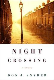 NIGHT CROSSING by Don J. Snyder