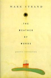 THE WEATHER OF WORDS by Mark Strand