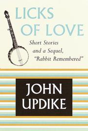 LICKS OF LOVE by John Updike