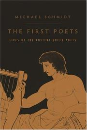 THE FIRST POETS by Michael Schmidt