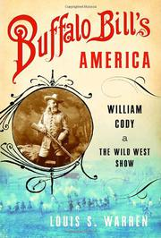 BUFFALO BILL'S AMERICA by Louis S. Warren