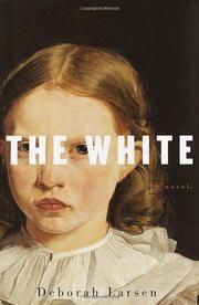 THE WHITE by Deborah Larsen