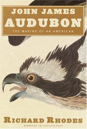 JOHN JAMES AUDUBON by Richard Rhodes