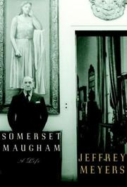 SOMERSET MAUGHAM by Jeffrey Meyers