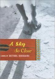 A SKY SO CLOSE by Betool Khedairi