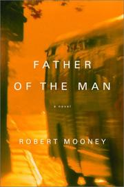 FATHER OF THE MAN by Robert Mooney