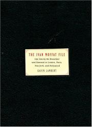 THE IVAN MOFFAT FILE by Gavin Lambert