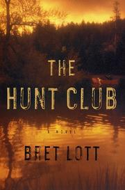 THE HUNT CLUB by Bret Lott
